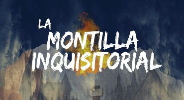 LA MONTILLA INQUISITORIAL